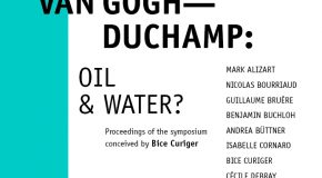 Van Gogh—Duchamp: Oil & Water?