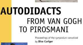 The Autodidacts: from Van Gogh to Pirosmani